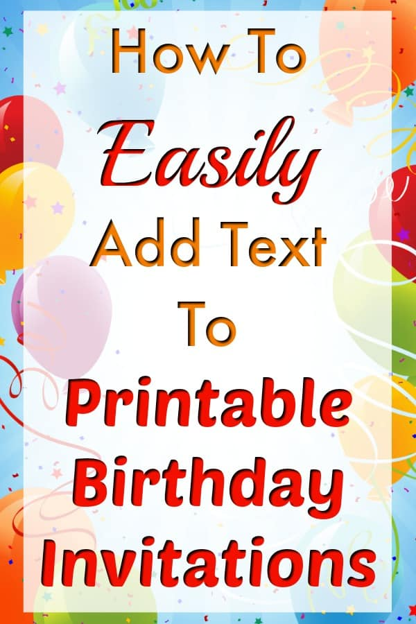 How to easily add text to birthday invitation templates fun money mom adding text to printables want to personalize the birthday invitation templates that youve filmwisefo