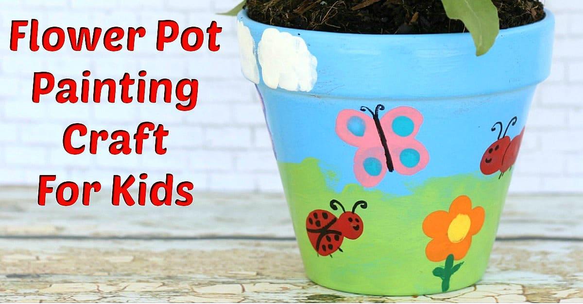 Flower Pot Painting Craft For Kids Fun Money Mom