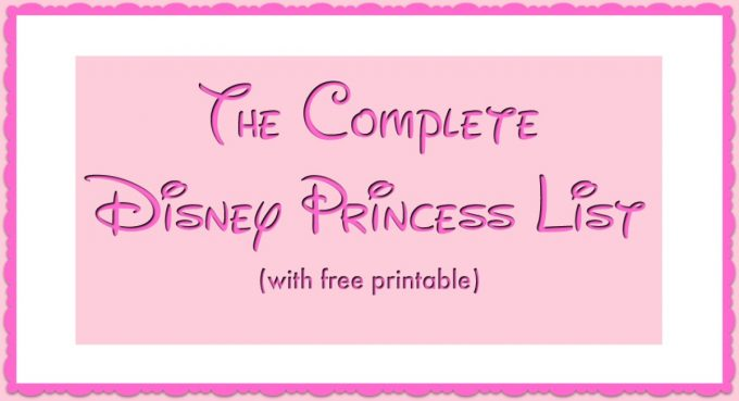 The Complete Disney Princess List | Fun Money Mom
