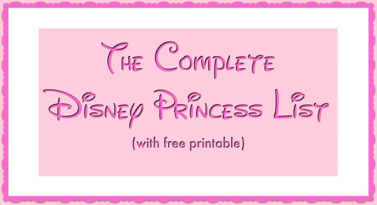 The Complete Disney Princess List | Fun Money Mom