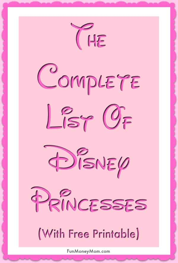 Disney Princess List - Whether you're planning a princess party or getting autographs at Disney World, sometimes you just need a Disney Princess list. This list of princesses comes complete with a free printable to make it easy to make it easy to keep track of the Disney princesses #Disneyprincess #disneyprincesslist #listofprincesses #Disney