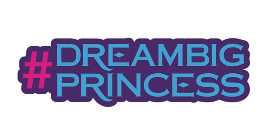 Dream Big Princess campaign