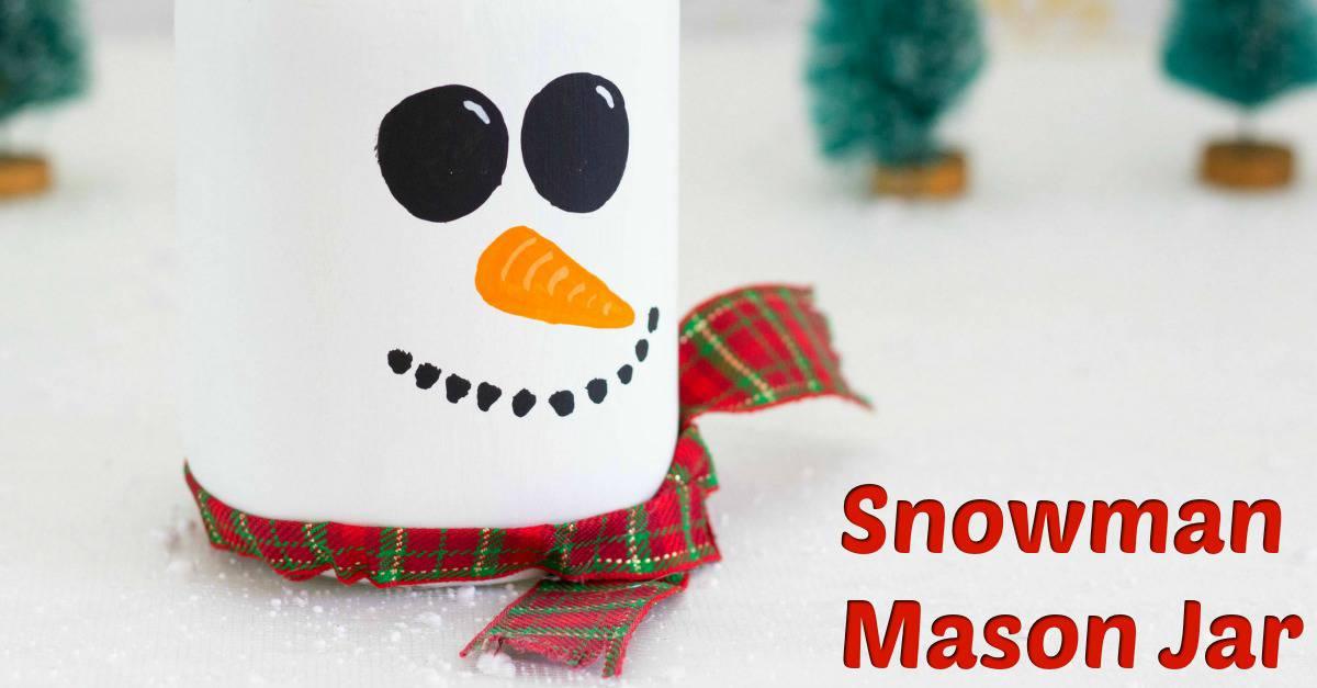 How To Make A Cute Snowman Mason Jar - Fun Money Mom
